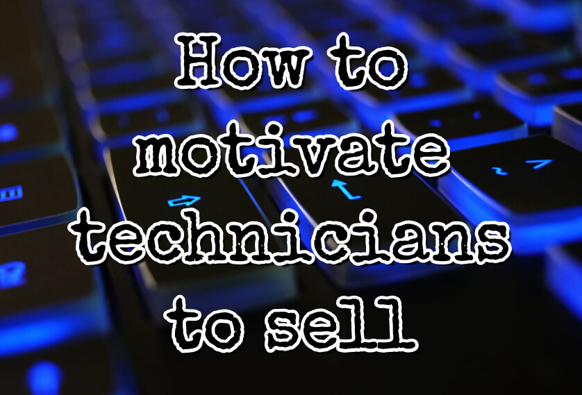 How to motivate technicians to sell