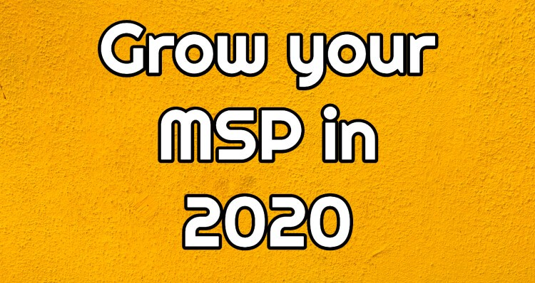 Grow your MSP in 2020