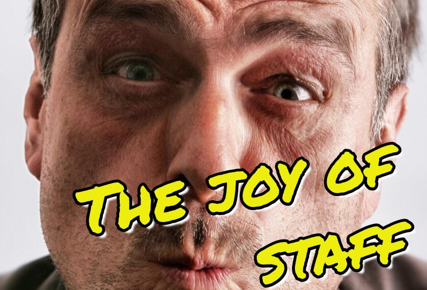 The joy of staff
