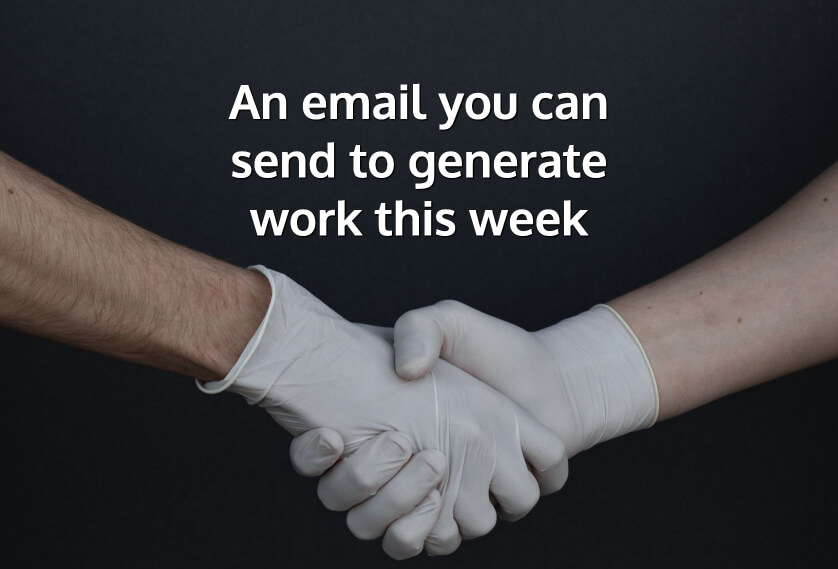 An email you can send to generate work this week