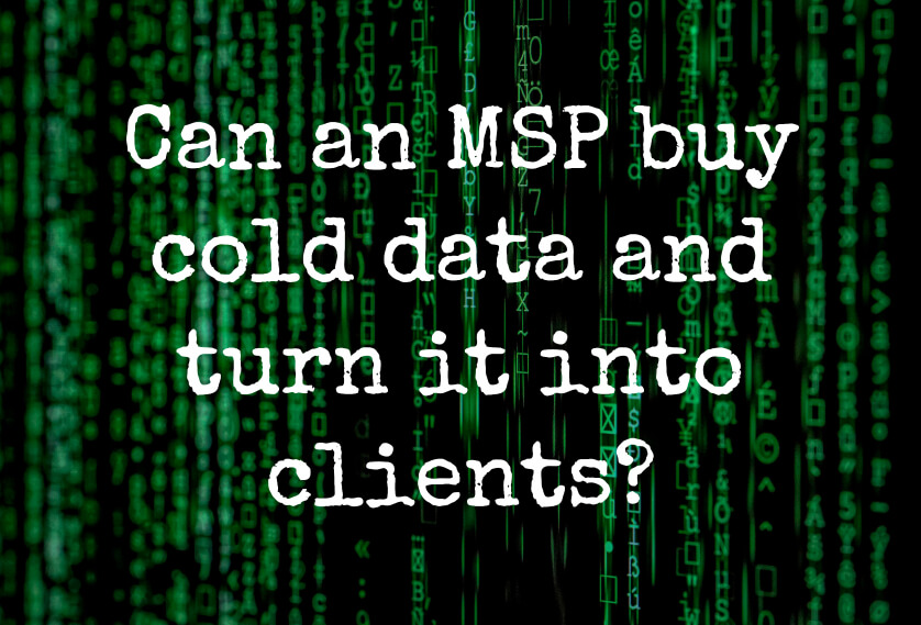Can an MSP buy cold data and turn it into clients?