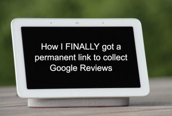 How I FINALLY got a permanent link to collect Google Reviews