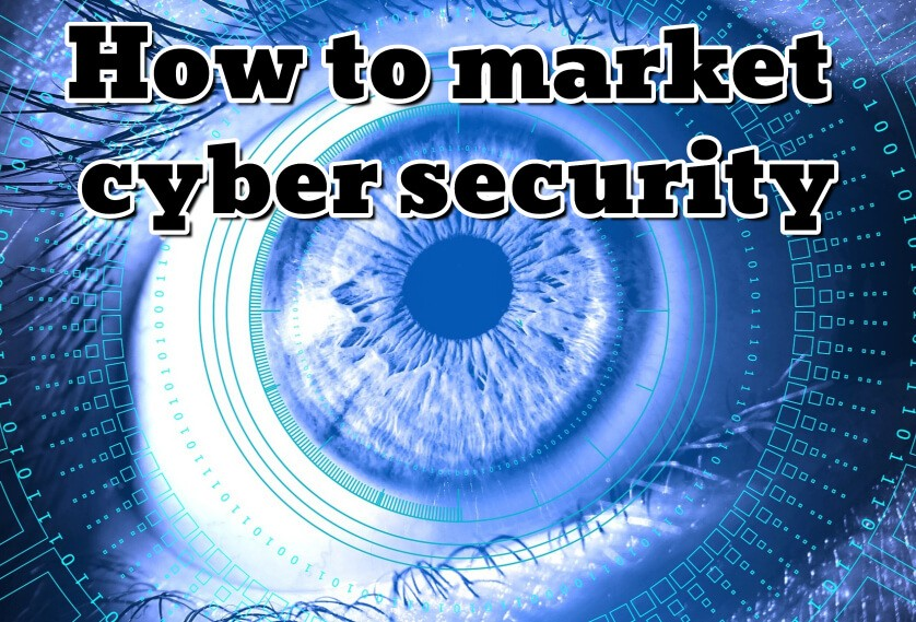 How to market cyber security