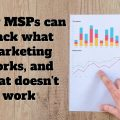 How MSPs can track what marketing works, and what doesn't work