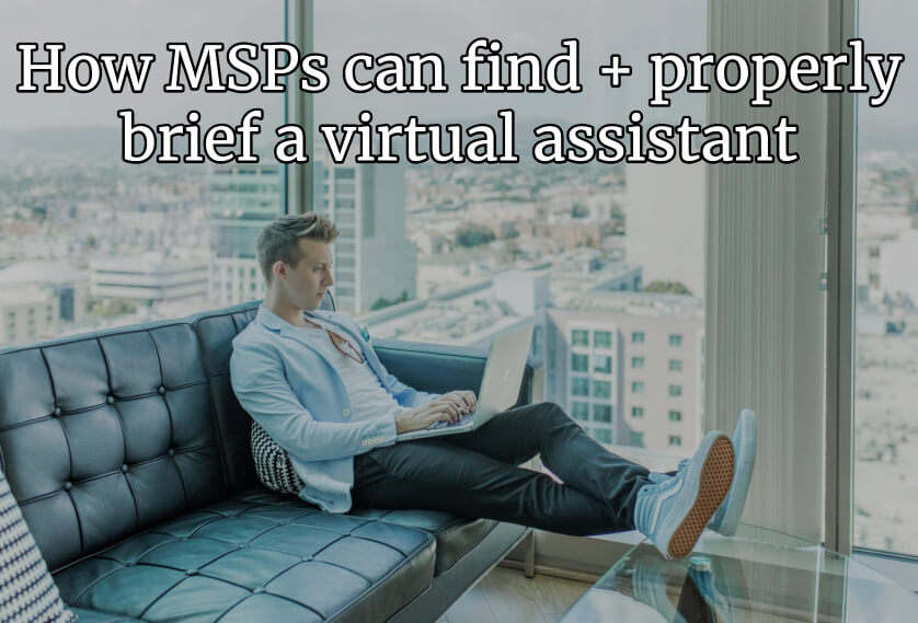 How MSPs can find + properly brief a virtual assistant