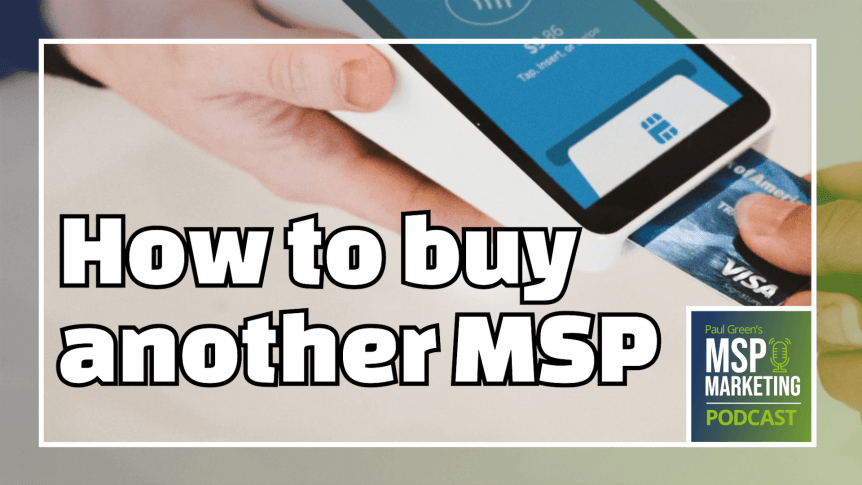 Episode 54: How to buy another MSP