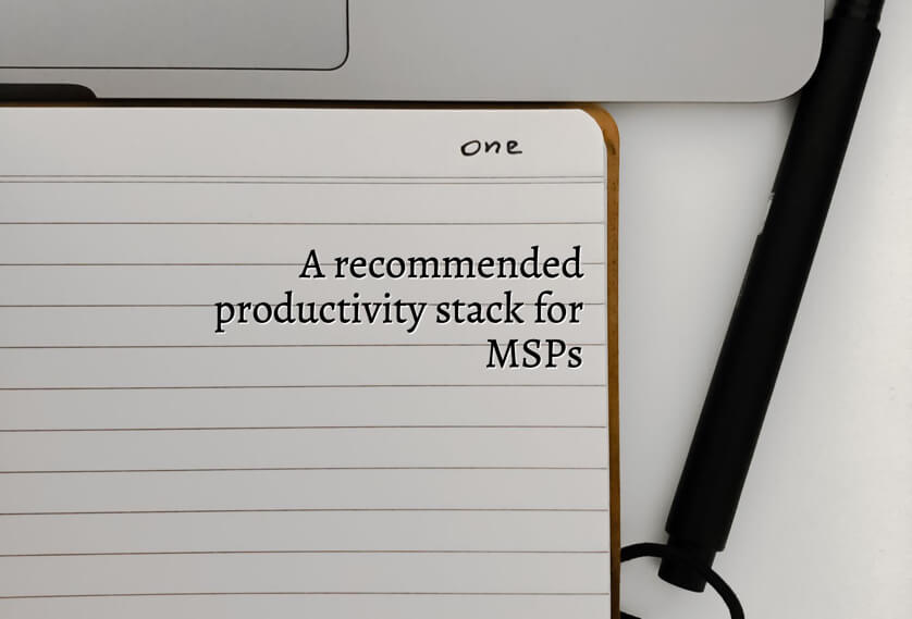 A recommended productivity stack for MSPs