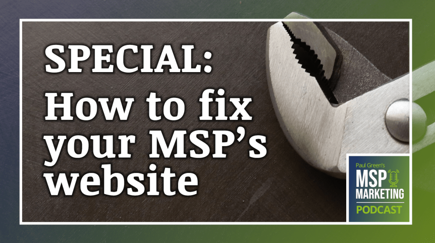 Episode 62: SPECIAL: How to fix your MSP's website