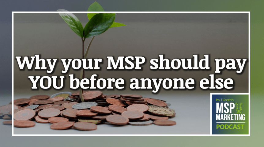 Episode 66: Why your MSP should pay you before anyone else
