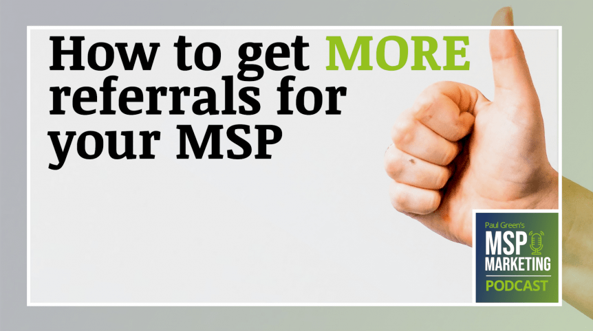 Episode 67: How to get more referrals for your MSP